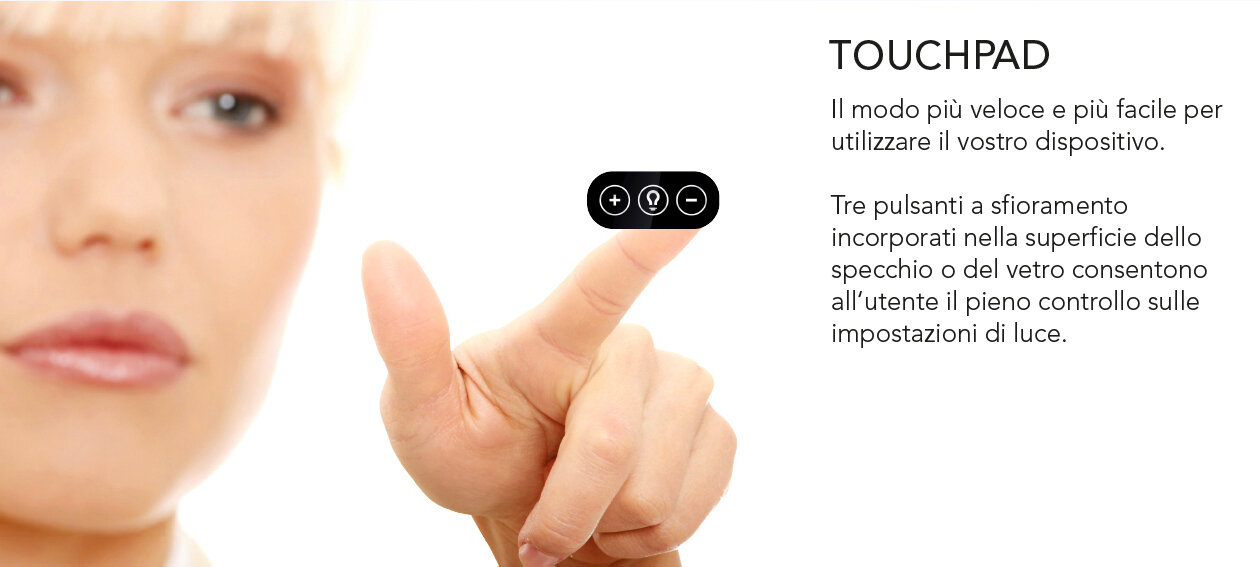Touchpad. The fastest and easiest way to operate your device